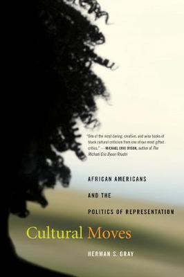 Cultural Moves: African Americans and the Politics of Representation - American Crossroads 15 (Paperback)
