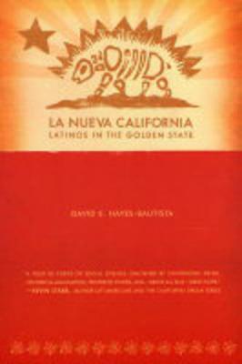 La Nueva California: Latinos in the Golden State (Paperback)