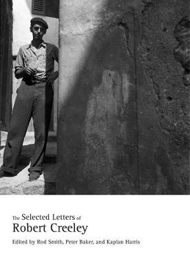 The Selected Letters of Robert Creeley (Hardback)