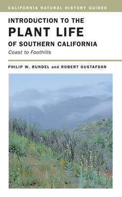 Introduction to the Plant Life of Southern California: Coast to Foothills - California Natural History Guides 85 (Paperback)