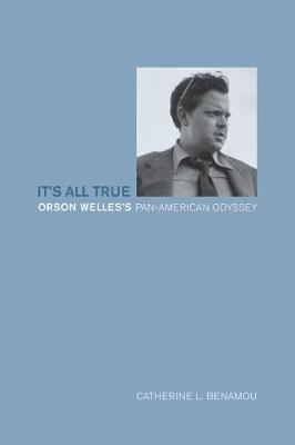 It's All True: Orson Welles's Pan-American Odyssey (Paperback)