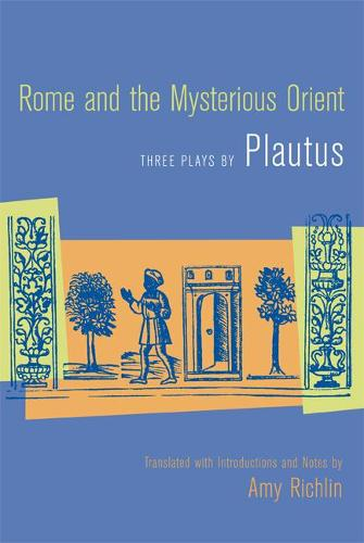 Rome and the Mysterious Orient: Three Plays by Plautus (Paperback)
