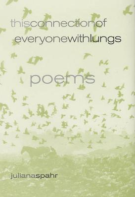 This Connection of Everyone with Lungs: Poems - New California Poetry 15 (Paperback)