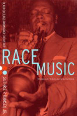 Race Music: Black Cultures from Bebop to Hip-Hop - Music of the African Diaspora 7 (Paperback)