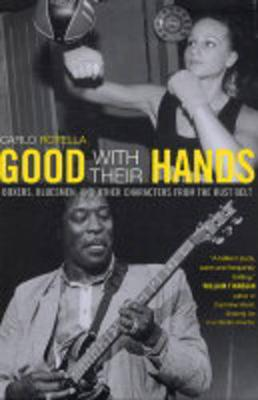 Good with Their Hands: Boxers, Bluesmen, and Other Characters from the Rust Belt (Paperback)