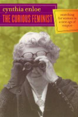 The Curious Feminist: Searching for Women in a New Age of Empire (Paperback)