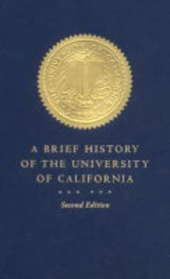 A Brief History of the University of California (Paperback)