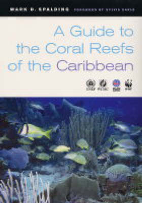 A Guide to the Coral Reefs of the Caribbean (Paperback)