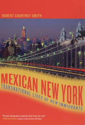 Mexican New York: Transnational Lives of New Immigrants (Paperback)