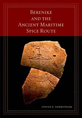 Berenike and the Ancient Maritime Spice Route - California World History Library 18 (Hardback)