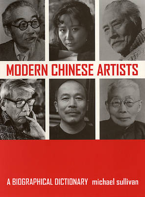Modern Chinese Artists: A Biographical Dictionary (Hardback)