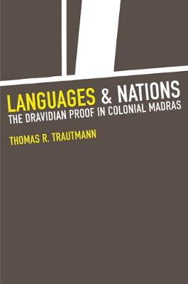Languages and Nations: The Dravidian Proof in Colonial Madras (Hardback)