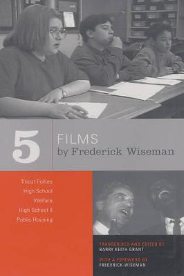 Five Films by Frederick Wiseman: Titicut Follies, High School, Welfare, High School II, Public Housing (Paperback)