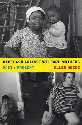 Backlash against Welfare Mothers: Past and Present (Paperback)
