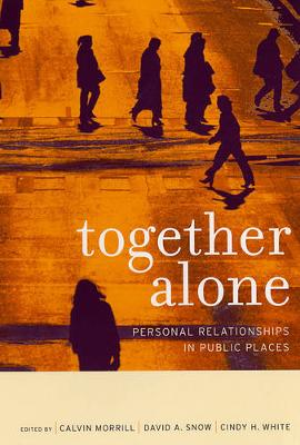Together Alone: Personal Relationships in Public Places (Paperback)