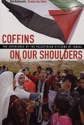 Coffins on Our Shoulders: The Experience of the Palestinian Citizens of Israel (Paperback)