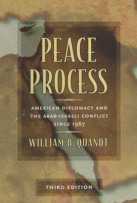 Peace Process: American Diplomacy and the Arab-Israeli Conflict since 1967 (Paperback)