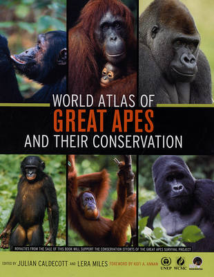 World Atlas of Great Apes and their Conservation (Hardback)
