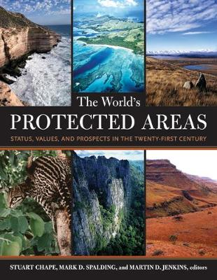 The World's Protected Areas: Status, Values and Prospects in the 21st Century (Hardback)