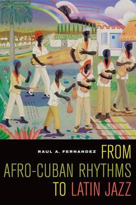 From Afro-Cuban Rhythms to Latin Jazz - Music of the African Diaspora No. 10 (Hardback)