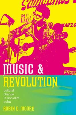 Music and Revolution: Cultural Change in Socialist Cuba - Music of the African Diaspora No. 9 (Hardback)