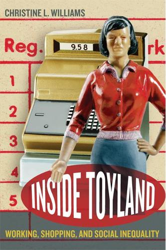 Inside Toyland: Working, Shopping, and Social Inequality (Paperback)