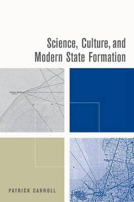 Science, Culture, and Modern State Formation (Hardback)