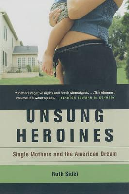 Unsung Heroines: Single Mothers and the American Dream (Paperback)