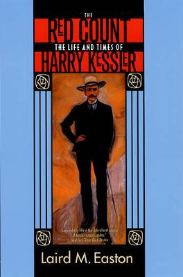 The Red Count: The Life and Times of Harry Kessler - Weimar & Now: German Cultural Criticism 30 (Paperback)