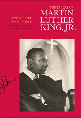 The Papers of Martin Luther King, Jr., Volume VI: Advocate of the Social Gospel, September 1948-March 1963 - Martin Luther King Papers 6 (Hardback)
