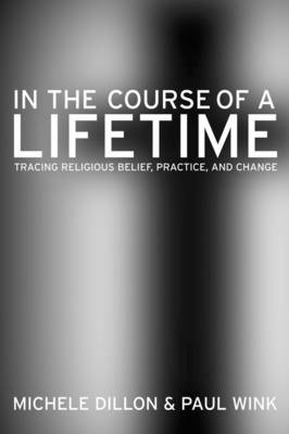 In the Course of a Lifetime: Tracing Religious Belief, Practice, and Change (Hardback)