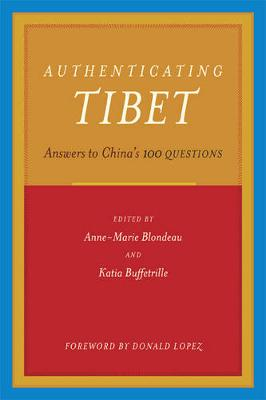 Authenticating Tibet: Answers to China's 100 Questions (Paperback)