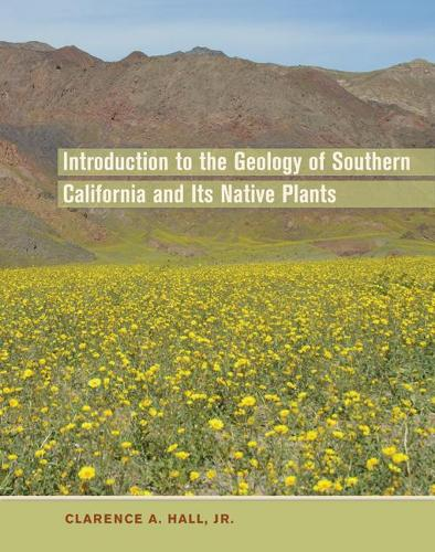 Introduction to the Geology of Southern California and Its Native Plants (Hardback)