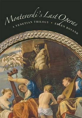 Monteverdi's Last Operas: A Venetian Trilogy (Hardback)