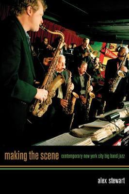 Making the Scene: Contemporary New York City Big Band Jazz (Paperback)