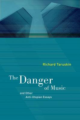 The Danger of Music and Other Anti-Utopian Essays (Hardback)