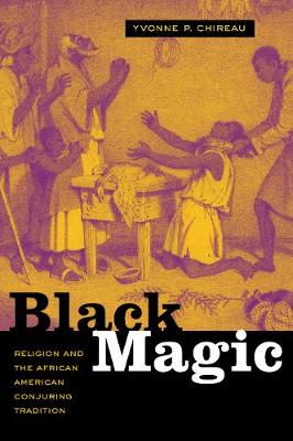 Black Magic: Religion and the African American Conjuring Tradition (Paperback)