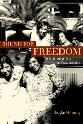 Bound for Freedom: Black Los Angeles in Jim Crow America (Paperback)