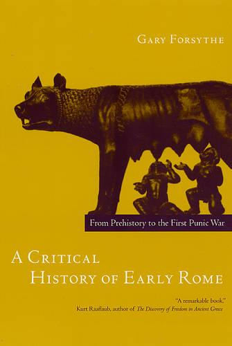 A Critical History of Early Rome: From Prehistory to the First Punic War (Paperback)