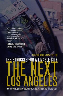 the next los by robert gottlieb mark vallianatos regina m freer and peter dreier essay The next los angeles: the struggle for a livable city by gottlieb, robert and freer, regina and vallianatos, mark available in trade paperback on powellscom, also read synopsis and reviews los angeles's history is a story of conflicting visions most historians, journalists, and.