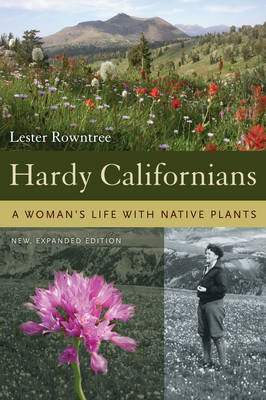 Hardy Californians: A Woman's Life with Native Plants (Paperback)