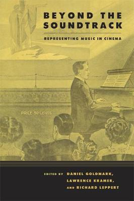 Beyond the Soundtrack: Representing Music in Cinema (Paperback)