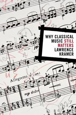 Why Classical Music Still Matters (Hardback)