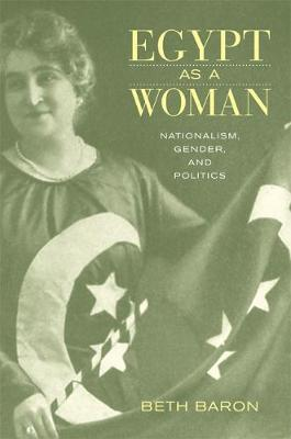 Egypt as a Woman: Nationalism, Gender, and Politics (Paperback)