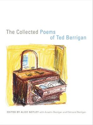 The Collected Poems of Ted Berrigan (Paperback)