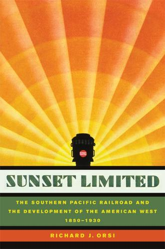 Sunset Limited: The Southern Pacific Railroad and the Development of the American West, 1850-1930 (Paperback)