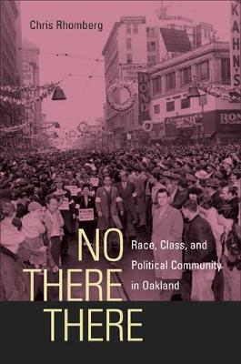 No There There: Race, Class, and Political Community in Oakland (Paperback)