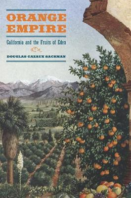 Orange Empire: California and the Fruits of Eden (Paperback)
