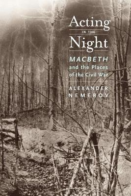 Acting in the Night: Macbeth and the Places of the Civil War (Hardback)