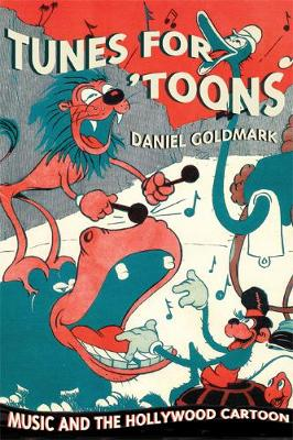 Tunes for 'Toons: Music and the Hollywood Cartoon (Paperback)